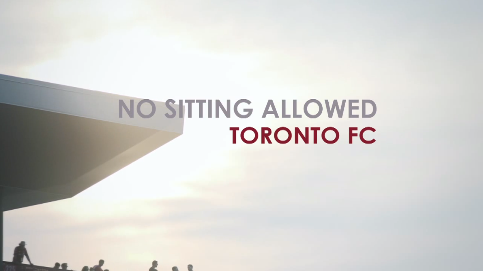 No Sitting Allowed - Toronto FC